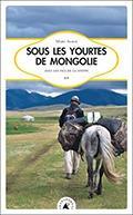 [Cagnotte Solidaire] À gagner, les livres de Marc Alaux pour voyager en Mongolie